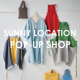 4/26(月)~5/9(日)<br>【たまプラーザ・仙台】『SUNNY LOCATION POP-UP SHOP』